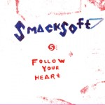 """Follow Your Heart"" smacksoft 5th Studio Album released 11•28•12"
