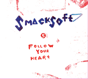 """Follow Your Heart"" smacksoft 5th Studio Album released 11•28•12"